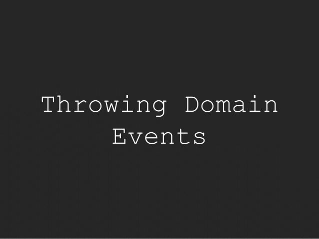 Throwing Domain  Events