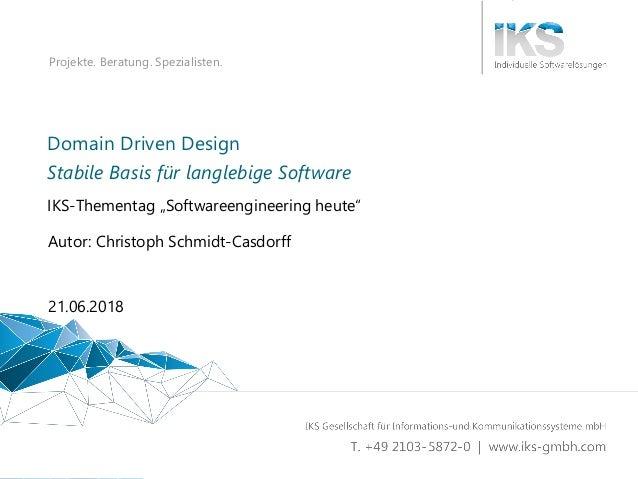 Domain Driven Design - Stabile Basis für langlebige Software 1 | 52 Projekte. Beratung. Spezialisten. Domain Driven Design...