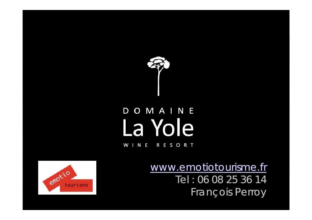 www.emotiotourisme.fr    Tel : 06 08 25 36 14        François Perroy