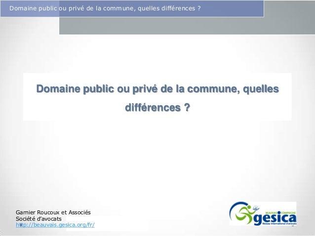Domaine public ou privé de la commune, quelles différences ?  Le management des risques : Une organisation préparée en vau...