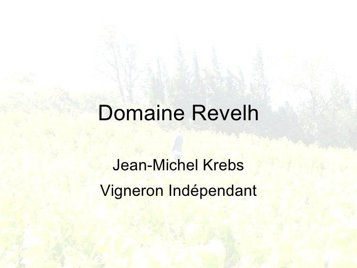 Domaine Revelh Jean-Michel Krebs Vigneron Indépendant