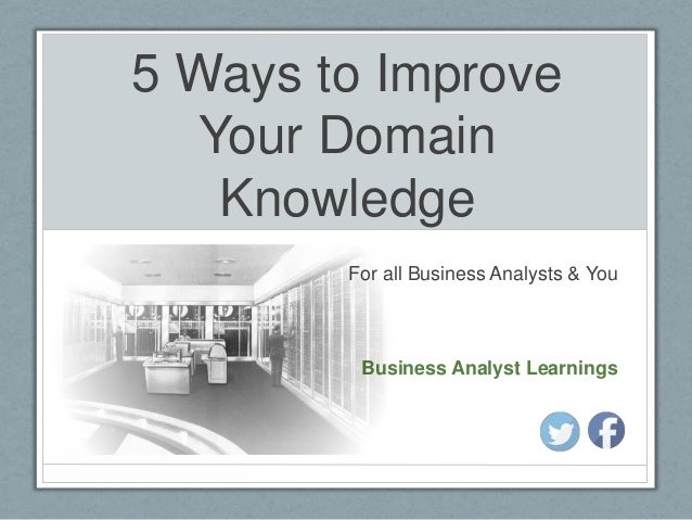 How To Improve Your Domain Knowledge
