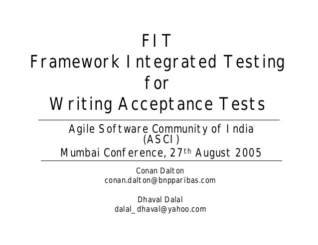 FITFramework Integrated Testing            for  Writing Acceptance Tests    Agile Software Community of India             ...