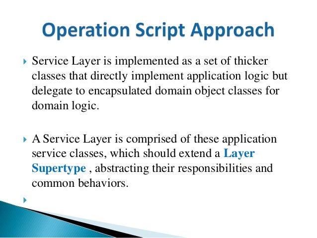  Service Layer classes are well remote invocation from an interface granularity perspective.  Starting with a locally in...