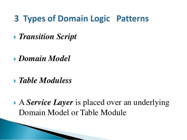  Transition Script  Domain Model  Table Moduless  A Service Layer is placed over an underlying Domain Model or Table M...