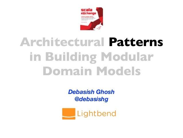 Architectural Patterns in Building Modular Domain Models Slide 2
