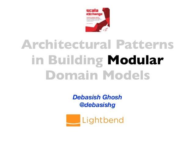 Architectural Patterns in Building Modular Domain Models Slide 3