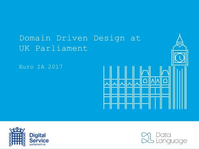 Domain Driven Design at UK Parliament Euro IA 2017