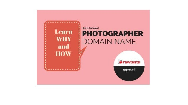How to: Find a good Photographer Domain Name What you need to take into consideration when looking for a good Domain Name ...