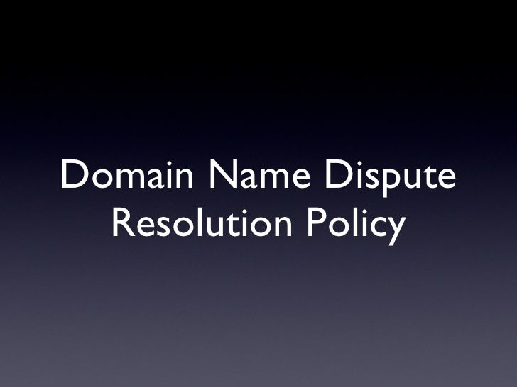 Domain Name Dispute Resolution Policy