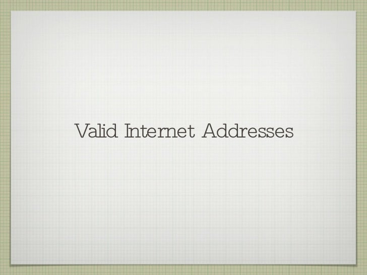 Valid Internet Addresses