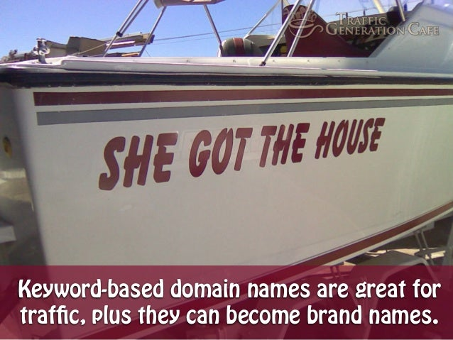 Keyword-based domain names are great for traffic, plus they can become brand names.