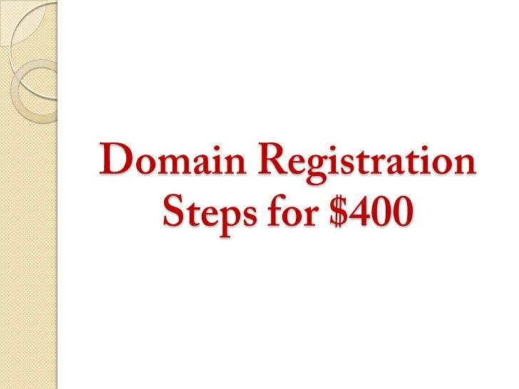 Domain Registration Steps for $400<br />