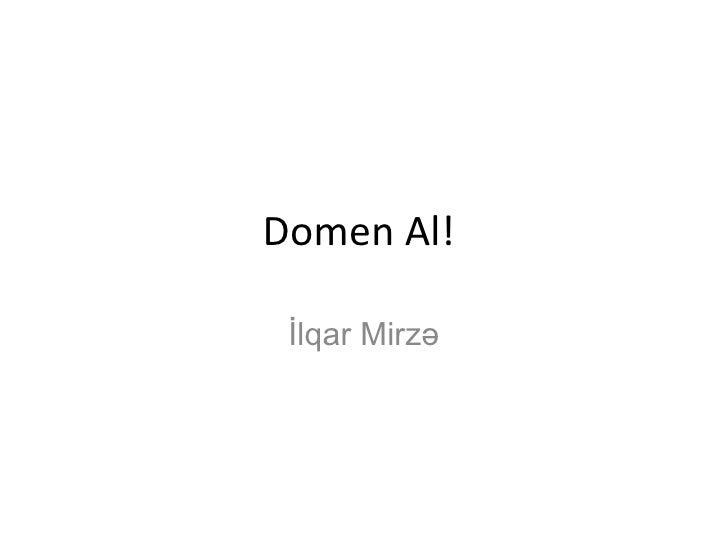 Domen Al!  İlqar Mirzə