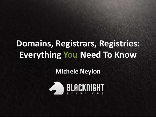 Domains, Registrars, Registries:Everything You Need To KnowMichele Neylon
