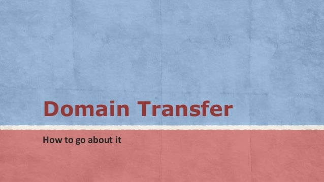 Domain TransferHow to go about it