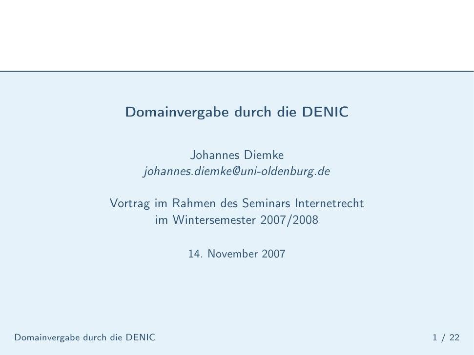 Domainvergabe durch die DENIC                                  Johannes Diemke                          johannes.diemke@un...