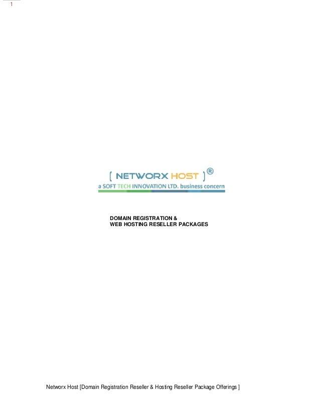 Networx Host [Domain Registration Reseller & Hosting Reseller Package Offerings ]1DOMAIN REGISTRATION &WEB HOSTING RESELLE...