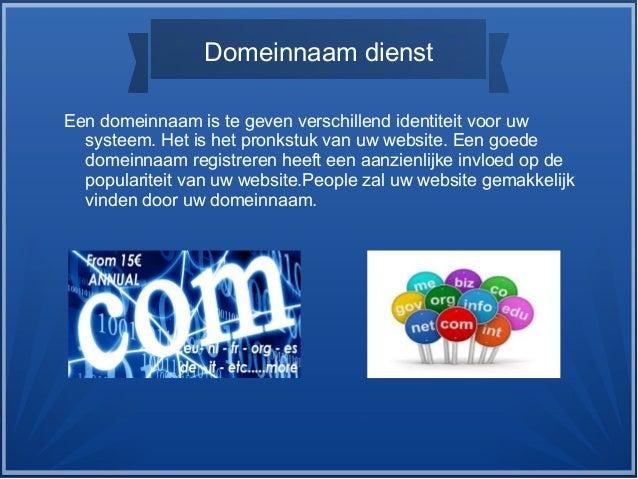 Domeinnaam dienst Een domeinnaam is te geven verschillend identiteit voor uw systeem. Het is het pronkstuk van uw website....