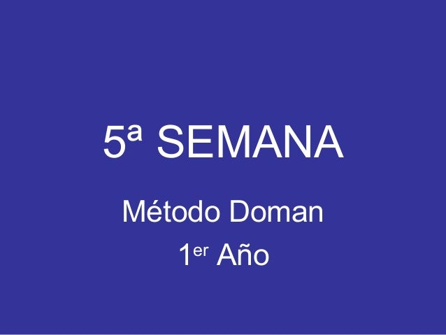 5ª SEMANA Método Doman 1er Año