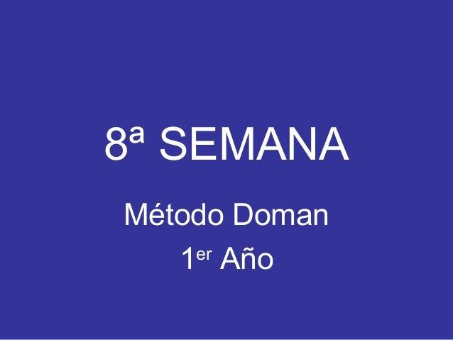 8ª SEMANA Método Doman 1er Año