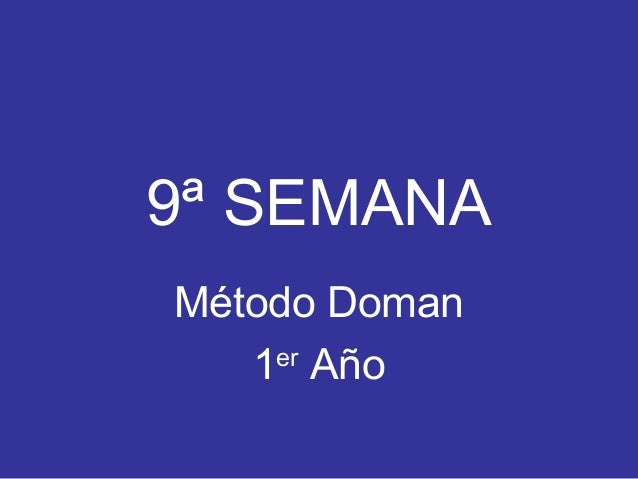 9ª SEMANA Método Doman 1er Año