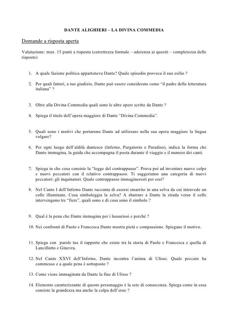 DANTE ALIGHIERI – LA DIVINA COMMEDIA  Domande a risposta aperta  Valutazione: max. 15 punti a risposta (correttezza formal...
