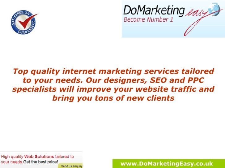 Top quality internet marketing services tailored to your needs. Innovative approach and strategies to improve your website...