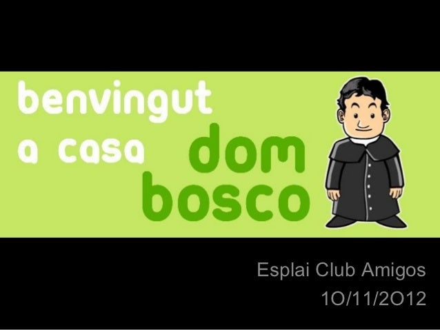 Álbum de fotografías       por user                  Esplai Club Amigos                         1O/11/2O12