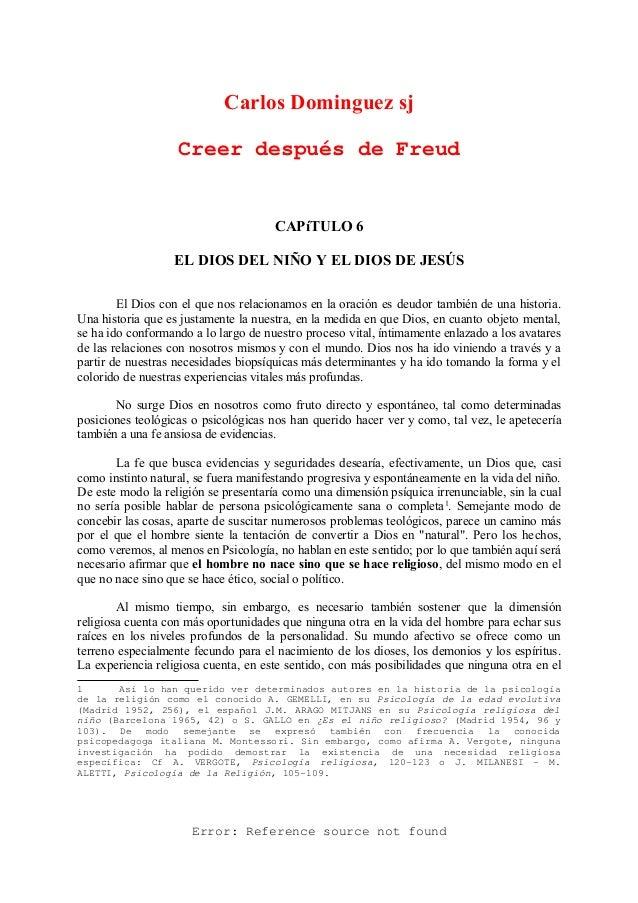 Error: Reference source not found Carlos Dominguez sj Creer después de Freud CAPíTULO 6 EL DIOS DEL NIÑO Y EL DIOS DE JESÚ...