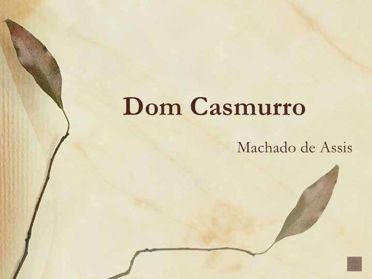 Dom Casmurro<br />Machado de Assis<br />