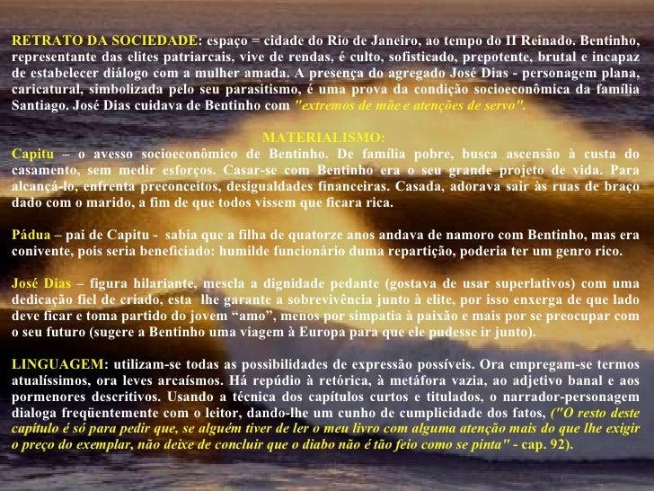 RETRATO DA SOCIEDADE : espaço = cidade do Rio de Janeiro, ao tempo do II Reinado. Bentinho, representante das elites patri...