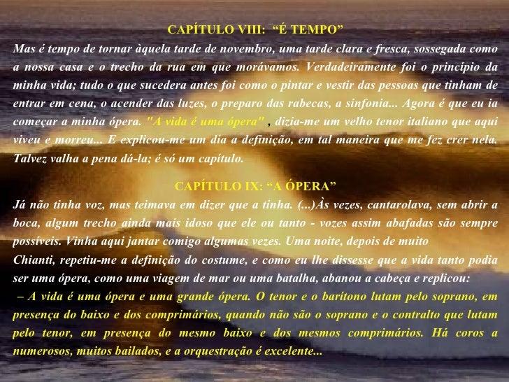 """CAPÍTULO VIII:  """"É TEMPO"""" Mas é tempo de tornar àquela tarde de novembro, uma tarde clara e fresca, sossegada como a nossa..."""
