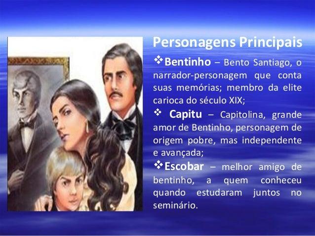 SINOPSE  Dom Casmurro é um romance narrado em primeira pessoa por Bentinho que conta sua própria história, a partir de um ...