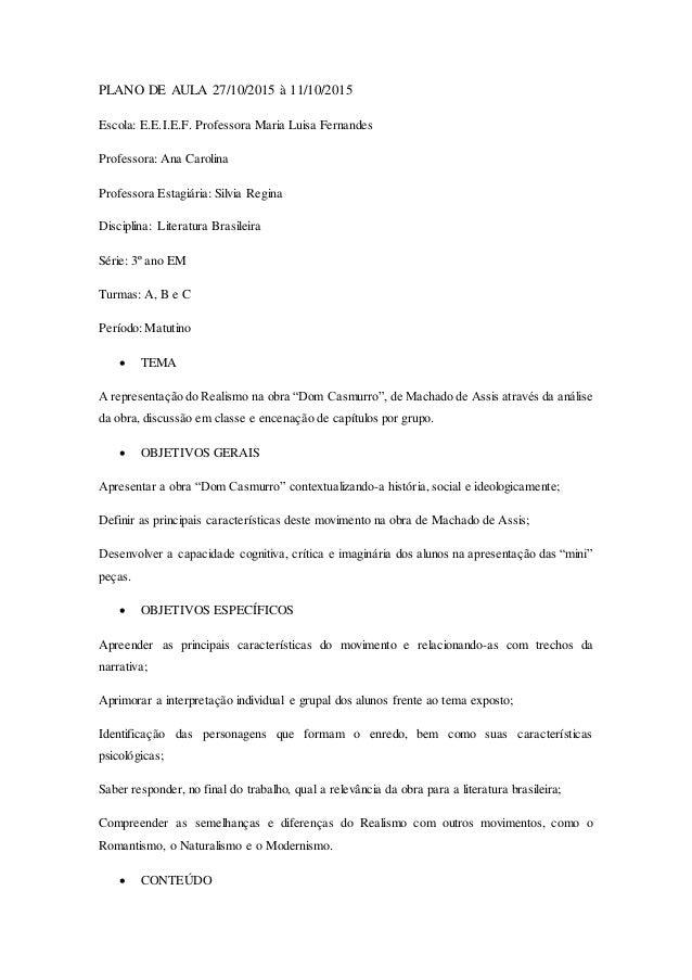 PLANO DE AULA 27/10/2015 à 11/10/2015 Escola: E.E.I.E.F. Professora Maria Luisa Fernandes Professora: Ana Carolina Profess...