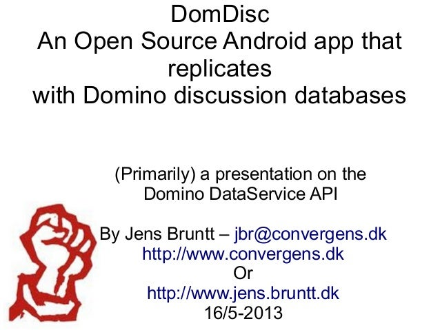 DomDiscAn Open Source Android app thatreplicateswith Domino discussion databases(Primarily) a presentation on theDomino Da...
