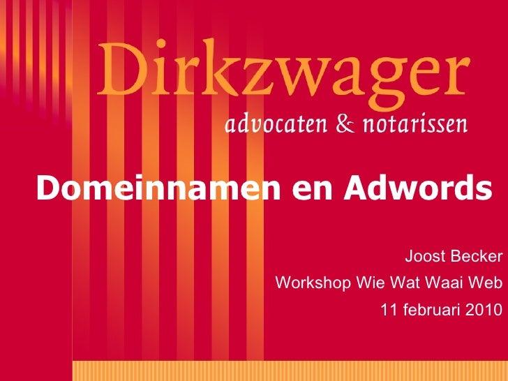 Domeinnamen en Adwords Joost Becker Workshop Wie Wat Waai Web 11 februari 2010