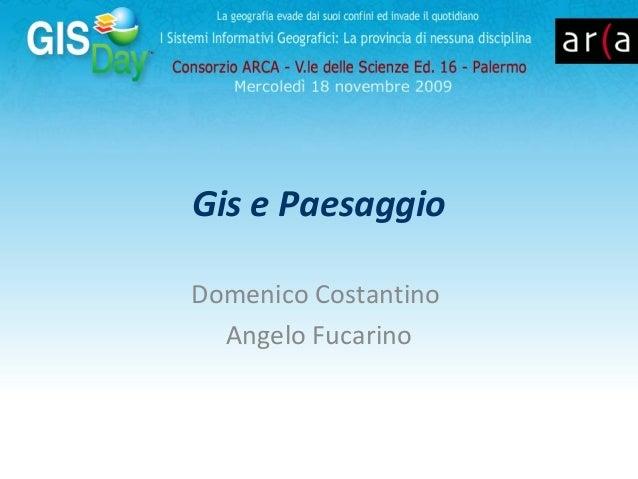 Gis e Paesaggio Domenico Costantino Angelo Fucarino