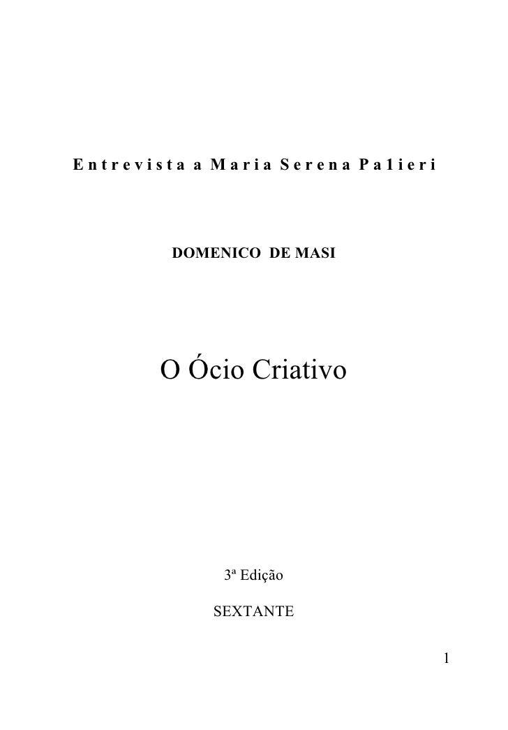 Entrevista a Maria Serena Pa1ieri         DOMENICO DE MASI       O Ócio Criativo              3ª Edição             SEXTAN...