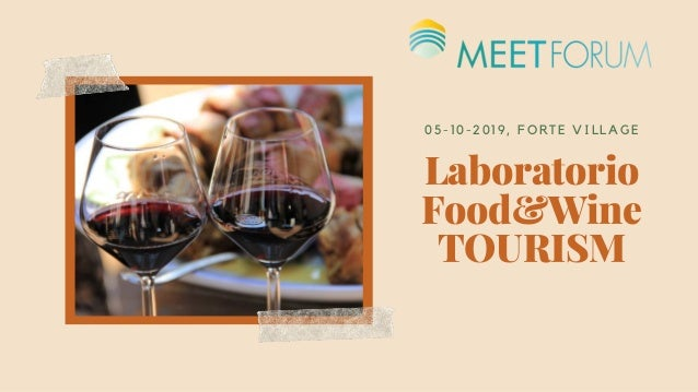 Laboratorio Food&Wine TOURISM 05- 1 0- 201 9, FORTE VI LLAGE