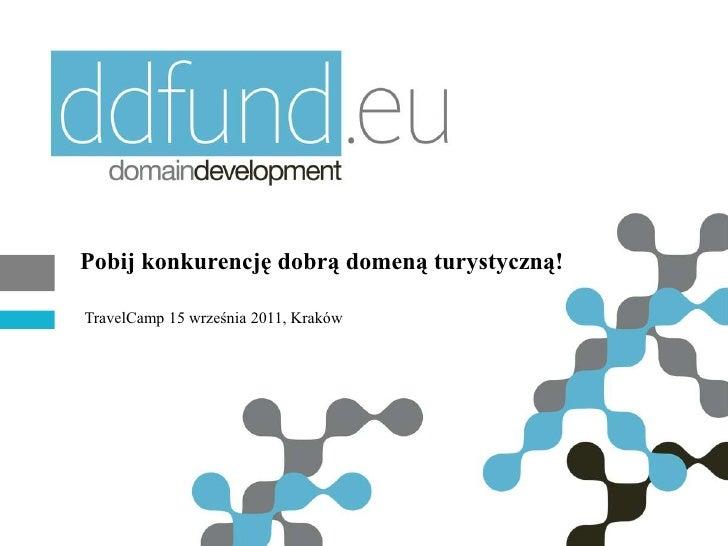 Pobij konkurencję dobrą domeną turystyczną!<br />TravelCamp 15 września 2011, Kraków<br />