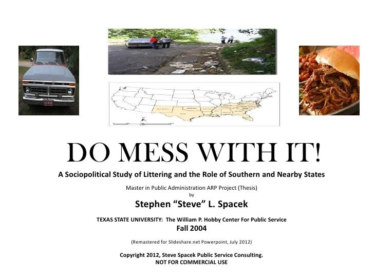 DO MESS WITH IT!A Sociopolitical Study of Littering and the Role of Southern and Nearby States                     Master ...