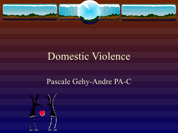 Domestic Violence Pascale Gehy-Andre PA-C