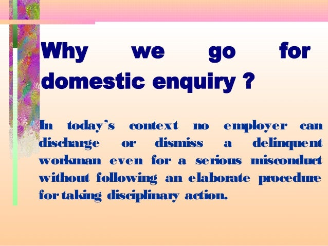 domestic inquiry This programme is designed to familiarise participants on the do and don't in  conducting a domestic inquiry and the procedures that has to be adhered in.