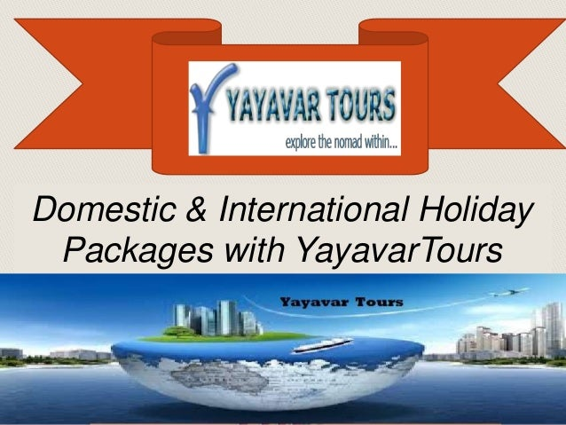Domestic & International Holiday Packages with YayavarTours