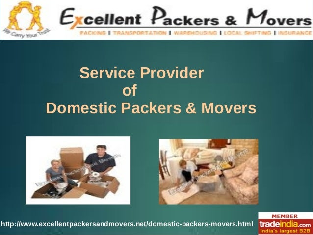 http://www.excellentpackersandmovers.net/domestic-packers-movers.html Service Provider of Domestic Packers & Movers