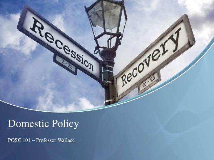 Domestic PolicyPOSC 101 – Professor Wallace