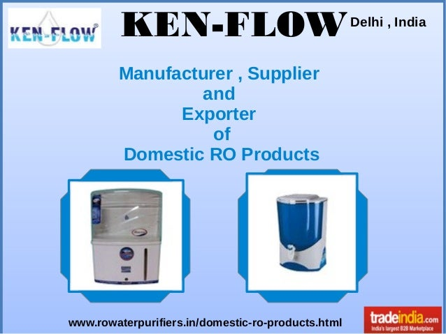 KEN-FLOW Manufacturer , Supplier and Exporter of Domestic RO Products  www.rowaterpurifiers.in/domestic-ro-products.html  ...