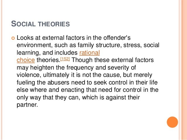 functionalism theory and domestic violence Reading: conflict theory and deviance  these policies oblige police to lay charges in cases of domestic violence when a complaint is made, whether or not the.