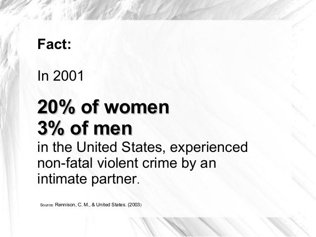 women as victims of men in (in general, men are more likely to be involved in a homicide than women seventy-seven percent of homicide victims are men, according to the fbi , while more than 90 percent of known offenders .